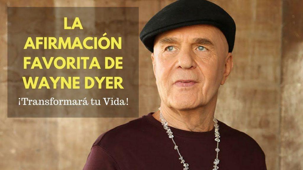 Wayne Dyer | El Cambio - Wayne Dyer