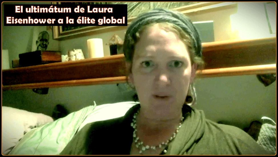 Laura Eisenhower lanza un Ultimátum a la élite que esclaviza a la humanidad