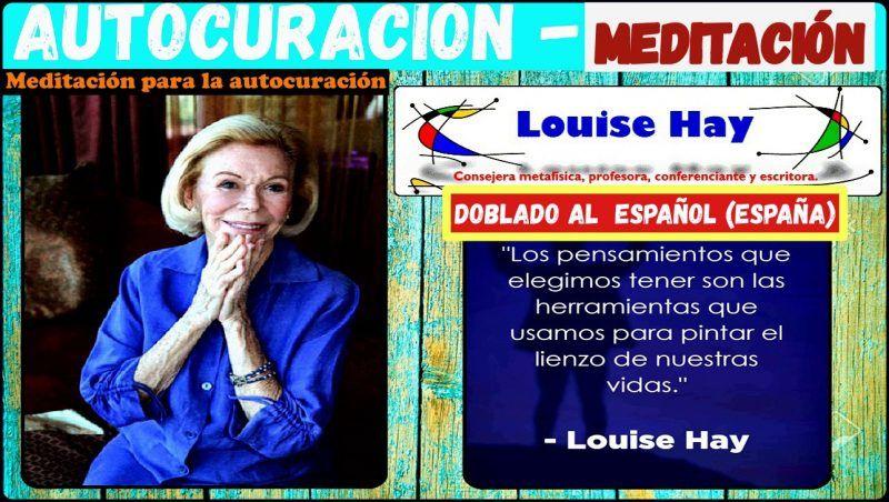 La autocuración Parte 1 - Louise Hay